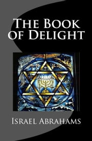 The Book of Delight ebook by Israel Abrahams