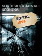 Nordisk kriminalkrönika 1996 ebook by