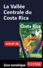 La Vallée Centrale du Costa Rica ebook by Collectif