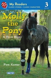 Molly the Pony - A True Story ebook by Pam Kaster