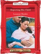 Expecting His Child (Mills & Boon Desire) 電子書 by Leanne Banks