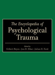 The Encyclopedia of Psychological Trauma ebook by Jon D. Elhai,Julian D. Ford,Gilbert  Reyes