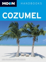 Moon Cozumel ebook by Liza Prado,Gary Chandler