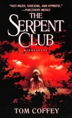 The Serpent Club ebook by