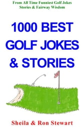 1000 BEST GOLF JOKES & STORIES ebook by STEWART, SHEILA