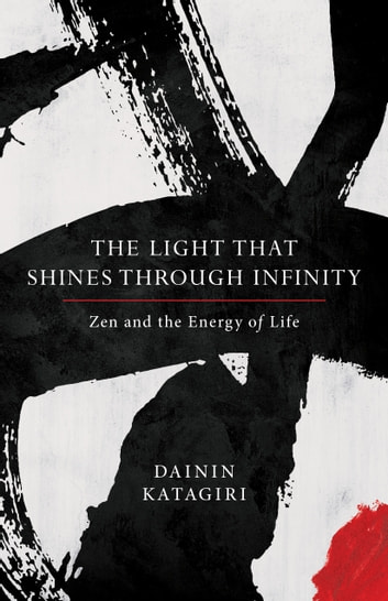 The light that shines through infinity ebook by dainin katagiri the light that shines through infinity zen and the energy of life ebook by dainin fandeluxe Gallery