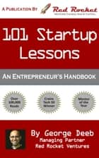 101 Startup Lessons - An Entrepreneur's Handbook ebook by George Deeb, Red Rocket Ventures