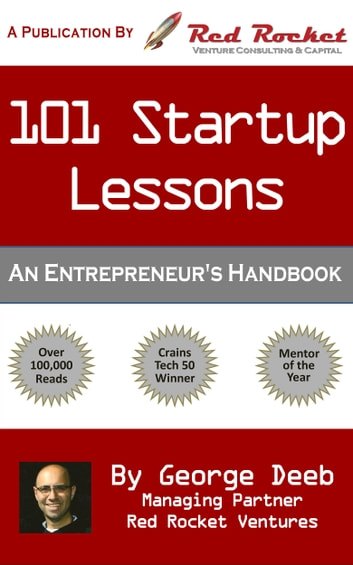 101 Startup Lessons - An Entrepreneur's Handbook ebook by George Deeb,Red Rocket Ventures