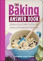 The Baking Answer Book ebook by Lauren Chattman