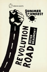 Summer of Unrest: Revolution Road - Reflections on the Arab Spring ebook by Peter Beaumont
