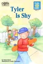Tyler is Shy - with audio recording ebook by Susan Hood, Linda Clearwater