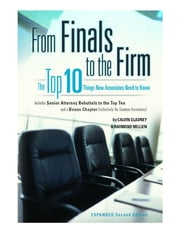 From Finals to the Firm: The Top 10 Things New Associates Should Know, 2d ebook by Calvin Gladney,Raymond Millien