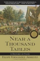 Near a Thousand Tables ebook by Felipe Fernandez-Armesto