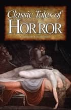 Classic Tales of Horror ebook by Robin Brockman