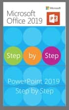 PowerPoint 2019 Step by Step - PowerPoint 2019 Tutorial ebook by Su TP