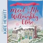 Meet Me at Willoughby Close audiobook by Kate Hewitt