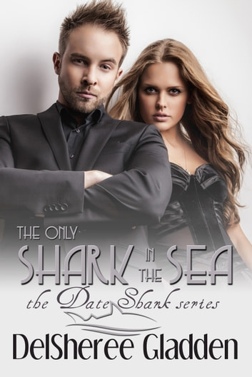 The Only Shark In The Sea ebook by DelSheree Gladden