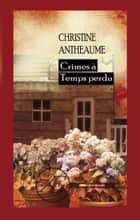 Crimes à Temps perdu - Polar ebook by Christine Antheaume