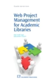 Web Project Management for Academic Libraries ebook by Condit Fagan, Jody