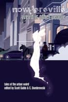 Nowhereville - Weird Is Other People ebook by Scott Gable, Nuzo Onoh, Maura McHugh,...