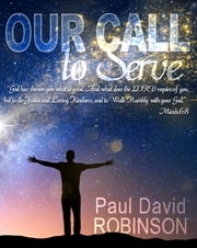 Our Call to Serve ebook by Paul David Robinson