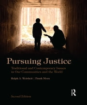 Pursuing Justice - Traditional and Contemporary Issues in Our Communities and the World ebook by Frank Morn,Ralph A. Weisheit