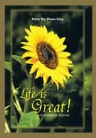 Life Is Great! - A Gratitude Journal ebook by Mary Ng Shwu Ling
