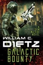 Galactic Bounty ebook by William C Dietz