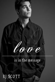 Love Is In The Message ebook by RJ Scott