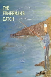 The Fisherman's Catch ebook by Louis M. Serra