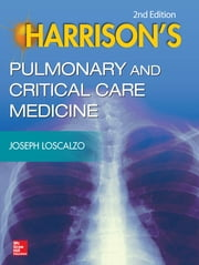 Harrison's Pulmonary and Critical Care Medicine, 2e ebook by Joseph Loscalzo