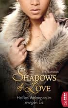 Heißes Verlangen im ewigen Eis - Shadows of Love ebook by Erin Buchanan