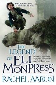 The Legend of Eli Monpress ebook by Rachel Aaron
