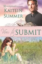 Vow to Submit ebook by Kaitlin Summer