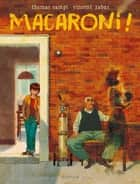 Macaroni ! eBook by Vincent Zabus, Thomas Campi