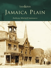 Jamaica Plain ebook by Anthony Mitchell Sammarco