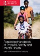 Routledge Handbook of Physical Activity and Mental Health ebook by Panteleimon Ekkekakis