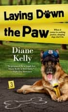 Laying Down the Paw ebook by Diane Kelly