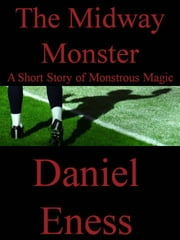 The Midway Monster ebook by Daniel Eness