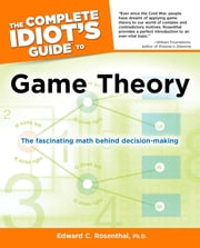 The Complete Idiot's Guide to Game Theory ebook by Edward C. Rosenthal Ph.D.