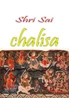 Shri Sai Chalisa ebook by Thehinduismblog.com