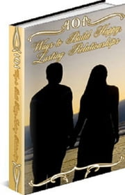 101 Ways to Build Happy' Lasting Relationships ebook by Anonymous