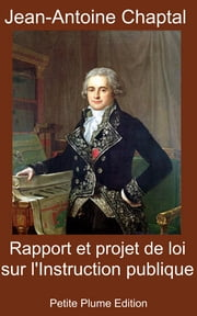 Rapport et projet de loi sur l'Instruction publique ebook by Jean-Antoine Chaptal