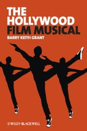 The Hollywood Film Musical ebook by Barry Keith Grant