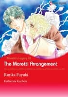 The Moretti Arrangement (Harlequin Comics) ebook by Katherine Garbera,Rurika Fuyuki