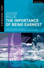 The Importance of Being Earnest - Revised Edition ebook by Oscar Wilde,Francesca Coppa