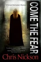 Come the Fear ebook by Chris Nickson