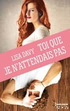 Toi que je n'attendais pas ebook by Lisa Davy