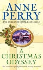 A Christmas Odyssey (Christmas Novella 8) - A festive mystery from the dark underbelly of Victorian London ebook by Anne Perry