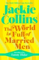 The World is Full of Married Men - introduced by Fanny Blake ebook by Jackie Collins